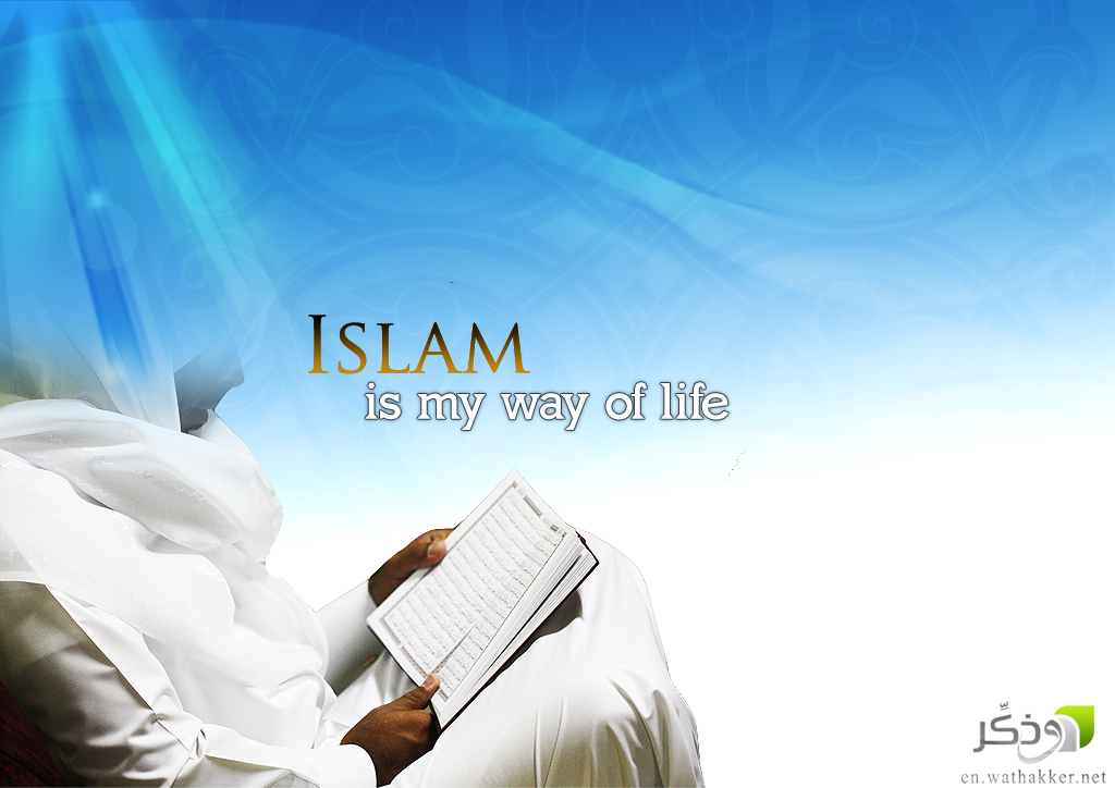 islam is the way of life The islamic way of life has 25 ratings and 5 reviews a unique, concise  exposition of the islamic world-view and its moral, political, economic, social a.